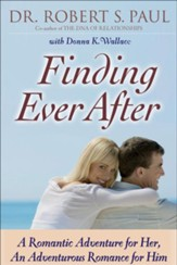 Finding Ever After: A Romantic Adventure for Her, An Adventurous Romance for Him - eBook