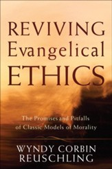Reviving Evangelical Ethics: The Promises and Pitfalls of Classic Models of Morality - eBook