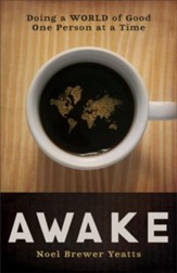 Awake: Doing a World of Good One Person at a Time - eBook