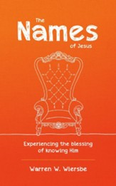 The Names of Jesus: Experiencing the Blessing of Knowing Him