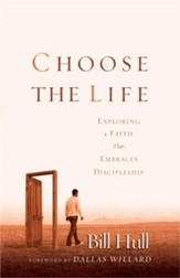 Choose the Life: Exploring a Faith that Embraces Discipleship - eBook