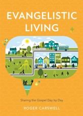 Evangelistic Living: Sharing the Gospel Day by Day