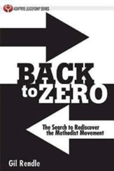 Back to Zero: The Search to Rediscover the Methodist Movement - eBook