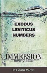 Immersion Bible Studies - Exodus, Leviticus, Numbers - eBook