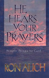 He Hears Your Prayers: Simple Steps to God - eBook