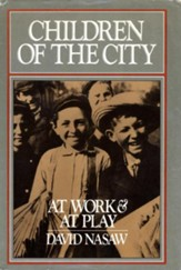 Children Of The City: At Work and at Play - eBook