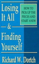 Losing It All & Finding Yourself: How to Pick Up the Pieces and Start Anew - eBook