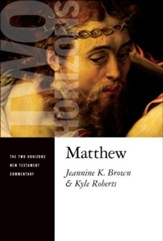Matthew: Two Horizons New Testament Commentary [THNTC]