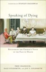 Speaking of Dying: Recovering the Church's Voice in the Face of Death - eBook