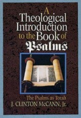 A Theological Introduction to the Book of Psalms: The Psalms as Torah - eBook