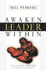 Awaken the Leader Within: How the Wisdom of Jesus Can Unleash Your Potential - eBook