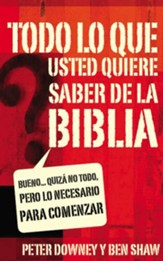 Todo lo que quieres saber de la Biblia: Well, Maybe Not Everything but Enough to Get You Started - eBook