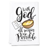 With God All Recipes Are Possible Tea Towel