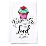Taste and See That the Lord is Good, Cupcake, Tea Towel