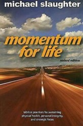 Momentum for Life, Revised Edition: Biblical Practices for Sustaining Physical Health, Personal Integrity, and Strategic Focus - eBook