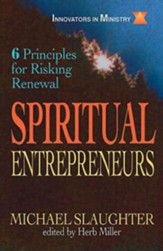 Spiritual Entrepreneurs: 6 Principles for Risking Renewal (Innovators in Ministry Series) - eBook