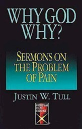 Why, God, Why?: Sermons on the Problem of Pain (Protestant Pulpit Exchange Series) - eBook