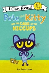 Pete the Kitty and the Case of the Hiccups, softcover