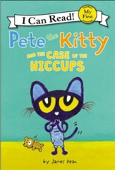 Pete the Kitty and the Case of the Hiccups, hardcover