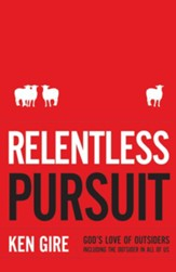 Relentless Pursuit: God's Love of OutsidersIncluding the Outsider in All of Us - eBook