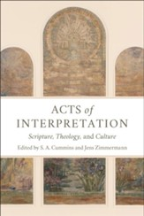 Acts of Interpretation: Scripture, Theology, and Culture