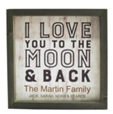Personalized, Framed Wood Art, I Love You To The Moon  and Back, Family, White