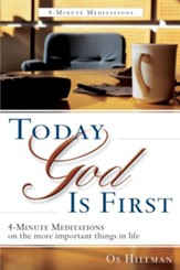 Today God Is First: 4-Minute Meditations on the more Important Things in Life - eBook