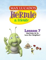 Hermie Curriculum Lesson 7: God Asks Us to Love Our Neighbor!: Companion to Antonio Meets His Match - PDF Download [Download]