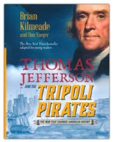 Thomas Jefferson and the Tripoli Pirates (Young Readers Edition)