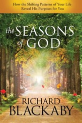 The Seasons of God: How the Shifting Patterns of Your Life Reveal His Purposes for You - eBook