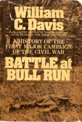Battle at Bull Run: A History of the First Major Campaign of the Civil War - eBook