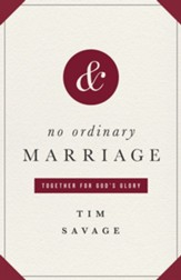 No Ordinary Marriage: Together for God's Glory - eBook