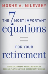 The 7 Most Important Equations for Your Retirement: ...and the Stories Behind Them - eBook