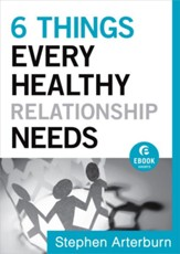 6 Things Every Healthy Relationship Needs - eBook