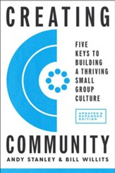 Creating Community, Revised and Updated Edition: Five Keys to Building a Thriving Small-Group Culture