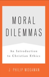 Moral Dilemmas: An Introduction to Christian Ethics - eBook