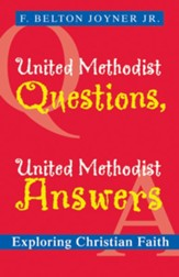 United Methodist Questions, United Methodist Answers: Exploring Christian Faith - eBook