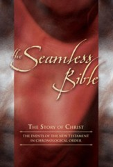 The Seamless Bible: The Events of the New Testament in Chronological Order - eBook