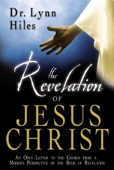 The Revelation of Jesus Christ: An Open Letter to the Churches from a Modern Perspective of the Book of Revelation - eBook