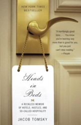 Heads in Beds: A Reckless Memoir of Hotels, Hustles, and So-Called Hospitality - eBook