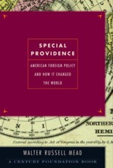 Special Providence: American Foreign Policy and How It Changed the World - eBook