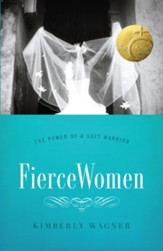 Fierce Women: The Power of a Soft Warrior / New edition - eBook
