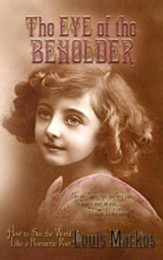 The Eye of the Beholder: How to See the World Like a Romantic Poet