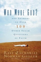 Who Made God?: And Answers to Over 100 Other Tough Questions of Faith - eBook
