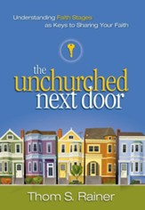 The Unchurched Next Door: Understanding Faith Stages as Keys to Sharing Your Faith - eBook