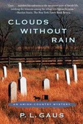 Clouds Without Rain: An Amish Country Mystery Series