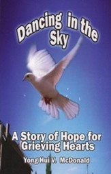 Dancing in the Sky: A Story of Hope for Grieving Hearts - eBook