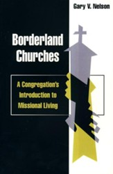 Borderland churches: a congregation's introduction to missional living - eBook