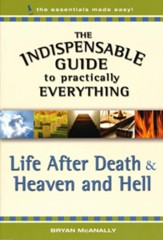 The Indispensable Guide to Practically Everything: Life After Death & Heaven and Hell - eBook