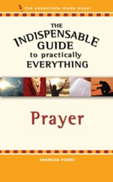 The Indispensable Guide to Practically Everything: Prayer - eBook